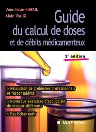 Guide du calcul de doses et de débits médicamenteux - 2nd Edition - ISBN: 9782294082238