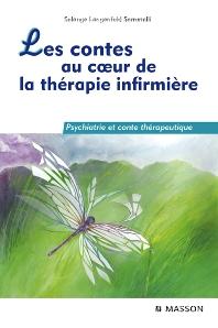 Les contes au coeur de la thérapie infirmière - 1st Edition - ISBN: 9782294086595, 9782294101922