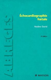 Échocardiographie foetale - 3rd Edition - ISBN: 9782294094606, 9782994100867