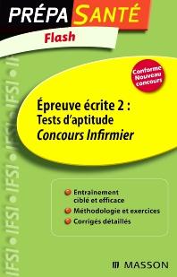 Flash Épreuve écrite 2 : Tests d'aptitude Concours Infirmier - 5th Edition - ISBN: 9782294096082, 9782294718328