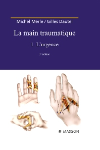 La Main traumatique. Tome 1. L'Urgence - 3rd Edition - ISBN: 9782294700484