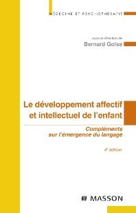 Le développement affectif et intellectuel de l'enfant - 4th Edition - ISBN: 9782294700606, 9782994098324