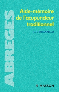 Aide-mémoire de l'acupuncteur traditionnel - 1st Edition - ISBN: 9782294700620, 9782994098010