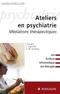 Ateliers en psychiatrie - 1st Edition - ISBN: 9782294700859, 9782994098072