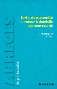 Sortie de maternité et retour à domicile du nouveau-né - 1st Edition - ISBN: 9782294701504, 9782994100188