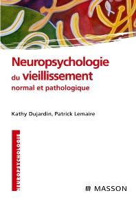 Neuropsychologie du vieillissement normal et pathologique - 1st Edition - ISBN: 9782294701658, 9782994098782
