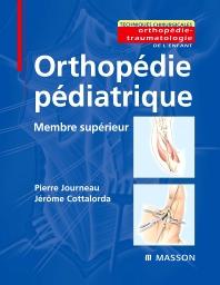 Orthopédie pédiatrique - Membre supérieur - 1st Edition - ISBN: 9782294701764, 9782994099055