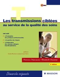 Les transmissions ciblées au service de la qualité des soins - 3rd Edition - ISBN: 9782294701818, 9782294102110
