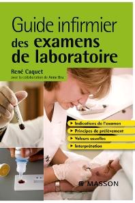 Guide infirmier des examens de laboratoire - 1st Edition - ISBN: 9782294702204, 9782294102127