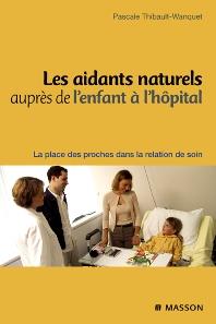 Les aidants naturels auprès de l'enfant à l'hôpital - 1st Edition - ISBN: 9782294702211, 9782994098706