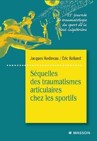 Séquelles des traumatismes articulaires chez les sportifs - 1st Edition - ISBN: 9782294702440, 9782994098195