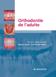 Orthodontie de l'adulte - 1st Edition - ISBN: 9782294703256, 9782994098935