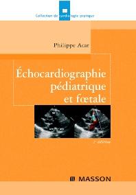 Échocardiographie pédiatrique et foetale - 2nd Edition - ISBN: 9782294703485, 9782994098386