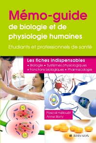 Mémo-guide de biologie et de physiologie humaines - UE 2.1 et 2.2 - 1st Edition - ISBN: 9782294704031, 9782294102134