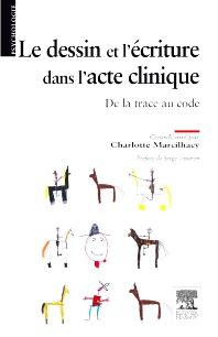 Le dessin et l'écriture dans l'acte clinique - 1st Edition - ISBN: 9782294704253, 9782294717642