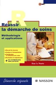 Réussir la démarche de soins - 1st Edition - ISBN: 9782294704260, 9782994100782
