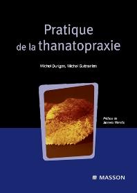 Pratique de la thanatopraxie - 1st Edition - ISBN: 9782294704437, 9782994099710