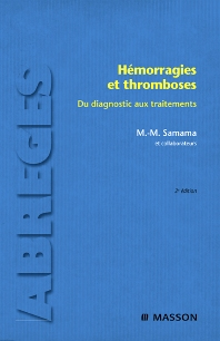 Hémorragies et thromboses - 2nd Edition - ISBN: 9782294704819, 9782994099130