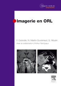 Imagerie en ORL - 1st Edition - ISBN: 9782294704987, 9782294716997