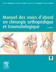 Manuel des voies d'abord en chirurgie orthopédique et traumatologique - 2nd Edition - ISBN: 9782294705106, 9782294743641