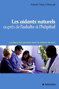 Les aidants naturels auprès de l'adulte à l'hôpital - 1st Edition - ISBN: 9782294705304