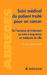 Suivi médical du patient traité pour un cancer  - 1st Edition - ISBN: 9782294705403, 9782994098676
