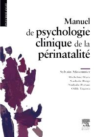 Manuel de psychologie clinique de la périnatalité - 1st Edition - ISBN: 9782294705410, 9782294728181