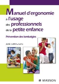 Manuel d'ergonomie à l'usage des professionnels de la petite enfance - 1st Edition - ISBN: 9782294705427, 9782994100843