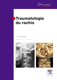 Traumatologie du rachis - 1st Edition - ISBN: 9782294705991, 9782294729577