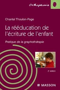 La rééducation de l'écriture de l'enfant - 2nd Edition - ISBN: 9782294706165