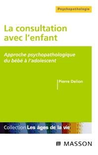 La consultation avec l'enfant - 1st Edition - ISBN: 9782294706738, 9782294097607