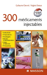 300 médicaments injectables - 1st Edition - ISBN: 9782294706981, 9782994100836