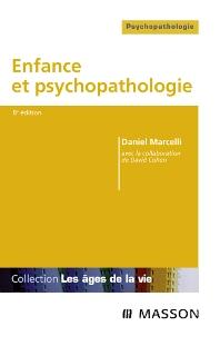 Enfance et psychopathologie - 8th Edition - ISBN: 9782294707032
