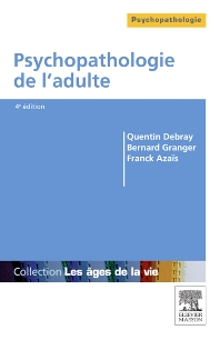 Psychopathologie de l'adulte - 4th Edition - ISBN: 9782294707247, 9782994100287