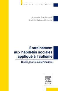 Entraînement aux habiletés sociales appliqué à l'autisme - 1st Edition - ISBN: 9782294707421, 9782294717864
