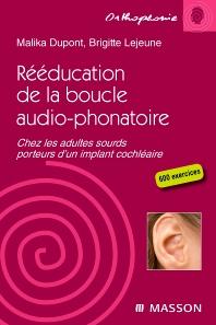 Rééducation de la boucle audio-phonatoire - 1st Edition - ISBN: 9782294707544, 9782294718403