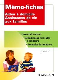 Mémo-fiches Aides à domicile - Assistants de vie aux familles - 1st Edition - ISBN: 9782294707742, 9782294718441