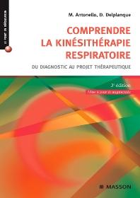 Comprendre la kinésithérapie respiratoire - 3rd Edition - ISBN: 9782294707995, 9782994099833