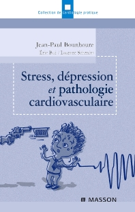 Stress, dépression et pathologie cardiovasculaire - 1st Edition - ISBN: 9782294708343, 9782294097638