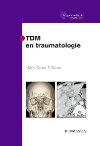 TDM en traumatologie - 1st Edition - ISBN: 9782294708466, 9782294099854