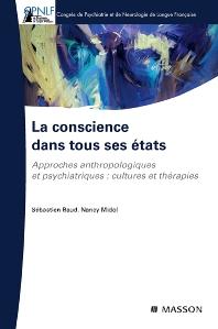 La conscience dans tous ses états - 1st Edition - ISBN: 9782294708541, 9782994099536