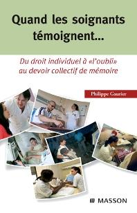 Quand les soignants témoignent... - 1st Edition - ISBN: 9782294708565, 9782994099772