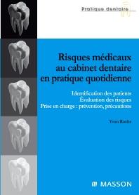 Risques médicaux au cabinet dentaire en pratique quotidienne - 1st Edition - ISBN: 9782294708664, 9782994100058