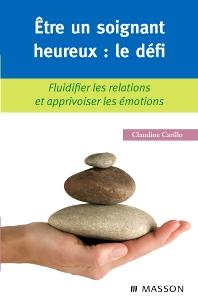 Être un soignant heureux : le défi - 1st Edition - ISBN: 9782294708763, 9782994099987