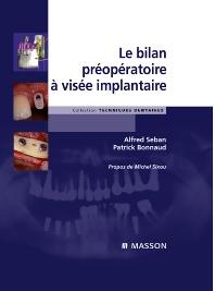 Le bilan préopératoire à visée implantaire - 1st Edition - ISBN: 9782294708855, 9782994099864