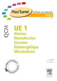 UE 1 - Atomes - Biomolécules - Génome - Bioénergétique - Métabolisme - QCM - 1st Edition - ISBN: 9782294708916, 9782294723322