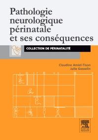 Pathologie neurologique périnatale et ses conséquences - 1st Edition - ISBN: 9782294708954, 9782994100560