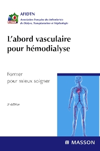 L'abord vasculaire pour hémodialyse - 2nd Edition - ISBN: 9782294709142, 9782994099567