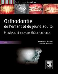 Orthodontie de l'enfant et du jeune adulte. Tome 1 - 1st Edition - ISBN: 9782294709234, 9782294718175