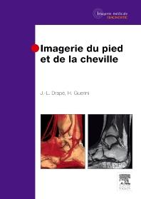 Imagerie du pied et de la cheville - 1st Edition - ISBN: 9782294709371, 9782294716973